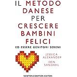 Il metodo danese per crescere bambini felici ed essere genitori sereni (eNewton Manuali e Guide) (Italian Edition)
