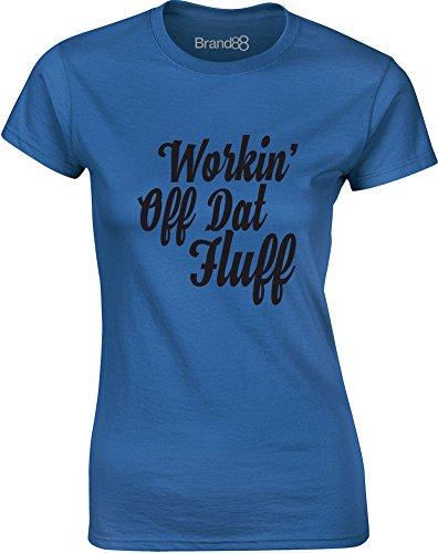 Brand88 - Workin' Off Dat Fluff, Gedruckt Frauen T-Shirt Königsblau/Schwarz