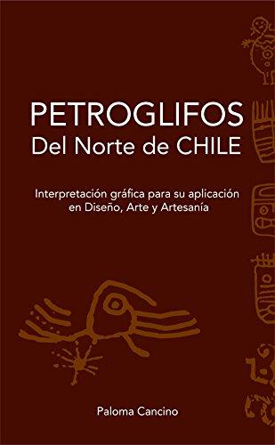Petroglifos del Norte de Chile: Interpretación Gráfica para su aplicación en Diseño, Arte y Artesanía
