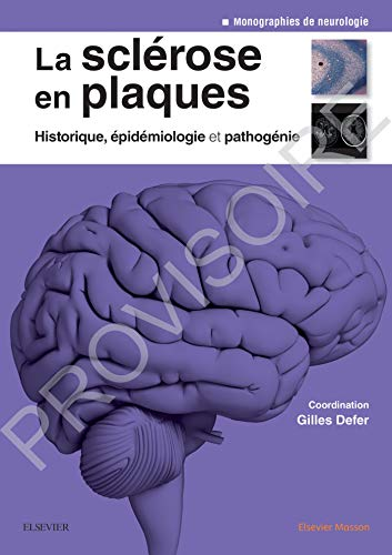 La sclérose en plaques - Historique, épidémiologie et pathogénie: Epidemiol Et Pathogenie par Gilles Defer