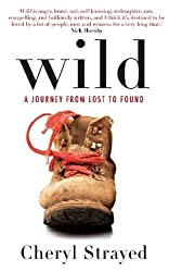 Wild : A Journey from Lost to Found
