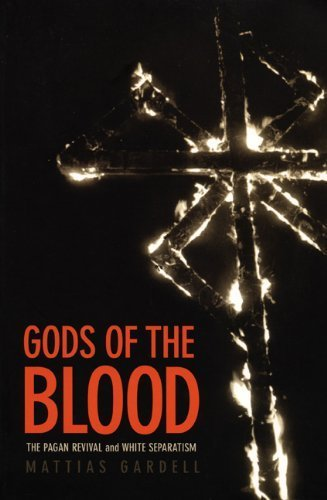 Gods of the Blood: The Pagan Revival and White Separatism by Mattias Gardell (2003-06-27)