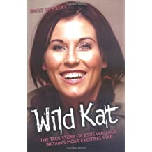 Wild Kat: The Biography of Jessie Wallace by Emily Herbert (2006-02-01)