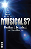So You Want To Be In Musicals? (So You Want to Be... (Nick Hern Books))
