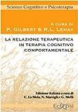 Scarica Libro La relazione terapeutica in terapia cognitivo comportamentale (PDF,EPUB,MOBI) Online Italiano Gratis