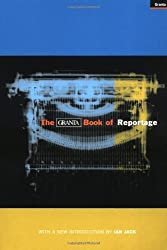 The Granta Book of Reportage by Ian Jack (1998-10-02)