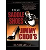 [ FROM SADDLE SHOES TO JIMMY CHOO'S ] From Saddle Shoes to Jimmy Choo's By Visco, Bobbi ( Author ) Nov-2009 [ Hardcover ]