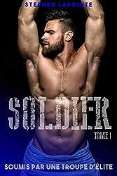 Soldier - Tome 1: Soumis par une troupe d'élite