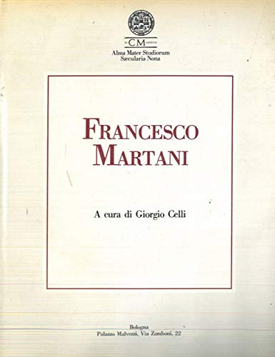 Francesco Martani. Catalogo mostra, Bologna, 1988.
