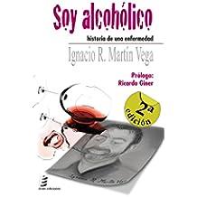 Soy alcohólico. Historia de una enfermedad