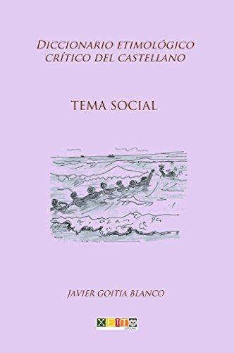 Tema social: Diccionario etimológico crítico del Castellano por Javier Goitia
