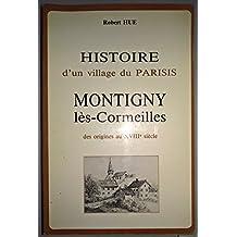 Histoire d'un village du Parisis, Montigny-lès-Cormeilles : Des origines au XVIIIY siècle