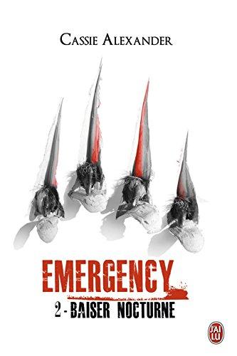 Emergency (Tome 2) - Baiser nocturne (J'ai lu Darklight t. 10872) par Cassie Alexander
