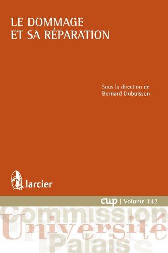 Livre Le dommage et sa réparation (Commission Université-Palais (CUP) t. 142) epub pdf