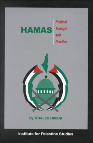 Hamas: Political Thought and Practice by Khaled Hroub (2000-10-01)