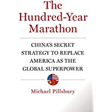 Hundred-Year Marathon: China's Secret Strategy to Replace America as the Global Superpower