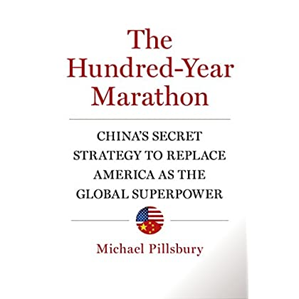 Hundred-Year Marathon : China's Secret Strategy to Replace America as the Global Superpower.