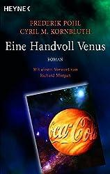 Eine Handvoll Venus: Meisterwerk der Science Fiction - Roman