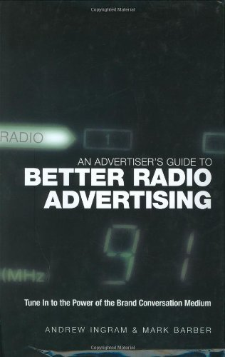 An Advertiser's Guide to Better Radio Advertising: Tune in to the Power of the Brand Conversation Medium by Andrew Ingram (22-Apr-2005) Hardcover par Andrew Ingram