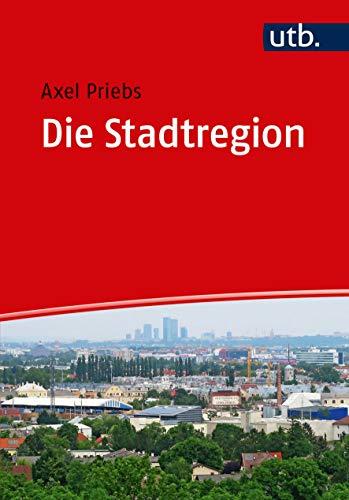 Die Stadtregion: Planung - Politik - Management