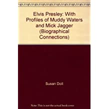 Elvis Presley: With Profiles of Muddy Waters and Mick Jagger (Biographical Connections)