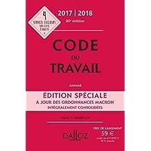 Code du travail Édition spéciale 2017/2018 - 80e éd.: Code du travail 2017, annoté