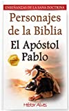 El Apóstol Pablo: Personajes de la Biblia (Enseñanzas de la Sana Doctrina)