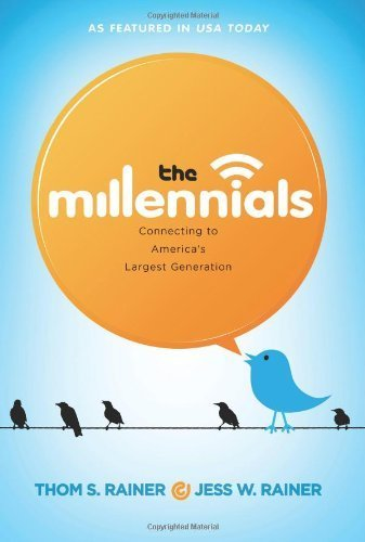 The Millennials: Connecting to America's Largest Generation by Rainer, Thom S., Rainer, Jess (2011) Hardcover