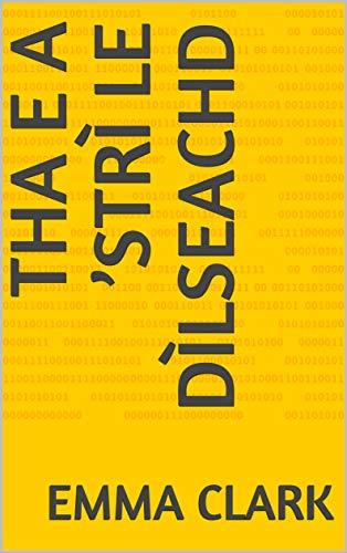 Tha e a \'strì le dìlseachd (Scots Gaelic Edition)