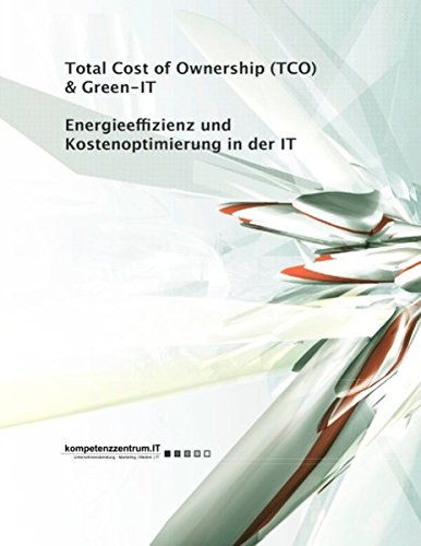Energieeffizienz und Kostenoptimierung in der IT: Total Cost of Ownership (TCO) & Green-IT