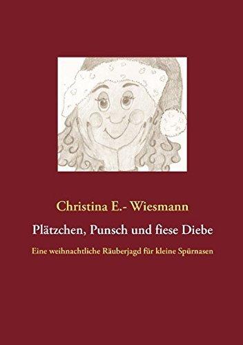 platzchen-punsch-und-fiese-diebe-by-christina-e-wiesmann-2013-08-26