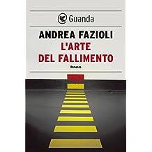 L'arte del fallimento: I casi di Elia Contini (Italian Edition)