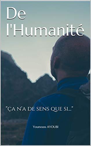"""Couverture du livre De l'Humanité: """"ça n'a de sens que si..."""""""