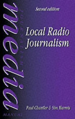 Local Radio Journalism (Media Manuals) by Paul Chantler (3-Apr-1997) Paperback