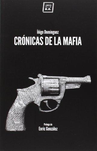 Crónicas De La Mafia (Varios) por Íñigo Domíguez Gabiña