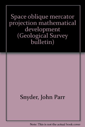 Space oblique mercator projection mathematical development (Geological Survey bulletin)