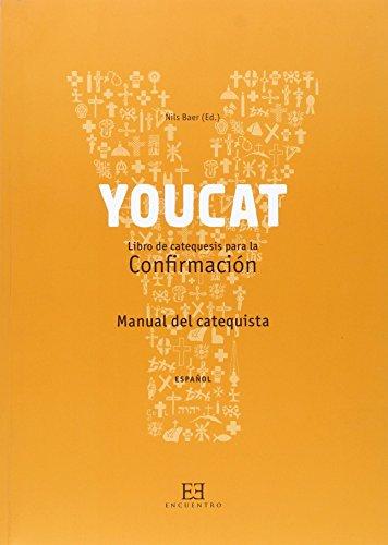 Youcat. Confirmacion (Manual Del Catequista) por NILS BAER