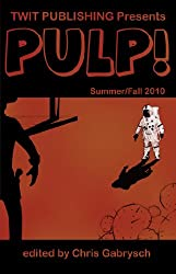 Twit Publishing Presents: PULP! Summer / Fall 2010