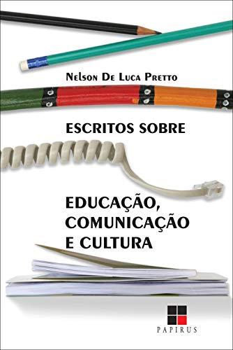 Escritos sobre educação, comunicação e cultura (Portuguese Edition)