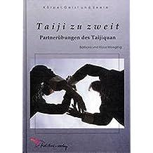 Taiji zu zweit: Partnerübungen des Taijiquan (Körper, Geist und Seele)