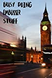 Busy Doing Embosser Stuff: Big Ben In Downtown City London With Blurred Red Bus Transportation System Commuting in England Long-Exposure Road Blank Lined Notebook Journal Gift Idea