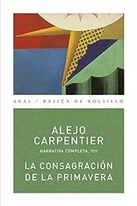 La consagración de la primavera par Alejo Carpentier
