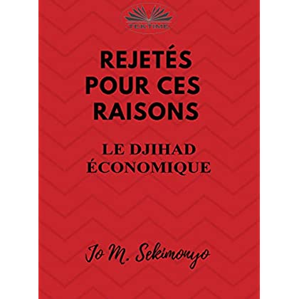 Rejetés : Pour Ces Raisons: Le Djihad Économique