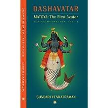 MATSYA: The First Avatar (DASHAVATAR Book 1)
