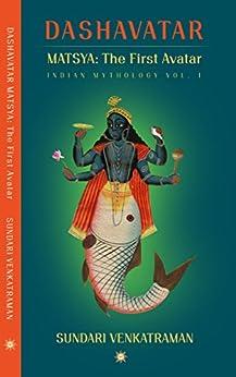 MATSYA: The First Avatar (DASHAVATAR Book 1) by [Kid-Lit, Sundari Venkatraman, Venkatraman, Sundari]