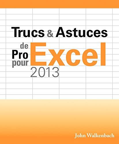 Trucs et astuces de pro pour Excel 2013 por John Walkenbach