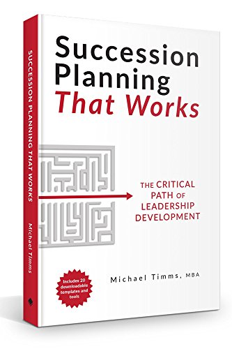 Succession Planning That Works: The Critical Path of Leadership Development (English Edition)