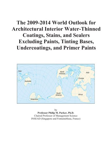 the-2009-2014-world-outlook-for-architectural-interior-water-thinned-coatings-stains-and-sealers-exc