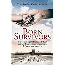 [(Born Survivors)] [Author: Wendy Holden] published on (October, 2015)