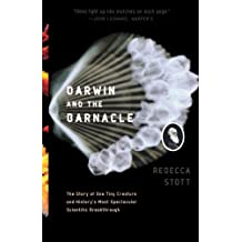Darwin and the Barnacle: The Story of One Tiny Creature and History's Most Spectacular Scientific Breakthrough by Rebecca Stott (2004-06-17)